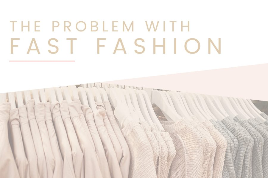 The Problem with Fast Fashion