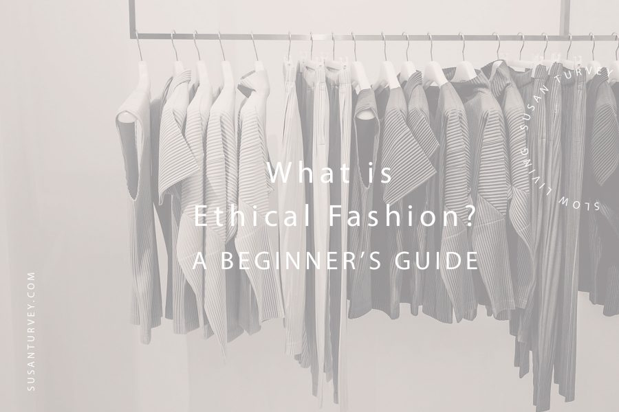 What is Ethical Fashion? A Beginner's Guide